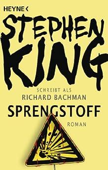 Sprengstoff: Roman von [King, Stephen]
