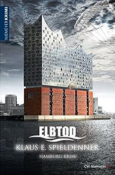 ELBTOD: Hamburg-Krimi von [Spieldenner, Klaus E.]