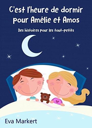 cest-lheure-de-dormir-pour-amelie-et-amos-des-histoires-pour-les-tout-petits-french-edition