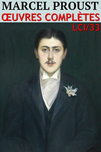 Marcel Proust - Oeuvres Complètes (33) (French Edition)