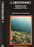 IL MEDITERRANEO. Paesaggi, flora e fauna, itinerari naturalistici e notizie utili per il turista.