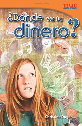 ¿Dónde va tu dinero? (Where Does Your Money Go?) (Spanish Version) (Time for Kids Nonfiction Readers) por Christine Dugan