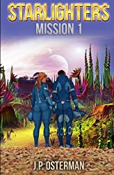 Starlighters Mission 1 by J.P. Osterman (2016-10-30)