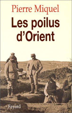 Les Poilus d'Orient par Pierre Miquel