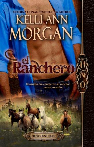 El Ranchero: Redbourne Series #1 - Cole's Story por Kelli Ann Morgan