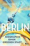 Berlin: Biographie einer gro�en Stadt