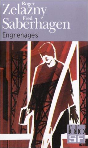 Engrenages par Roger Zelazny