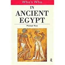 Who's Who in Ancient Egypt (Who's Who (Routledge))