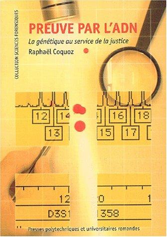 Preuve par l'ADN : La Gntique au service de la justice
