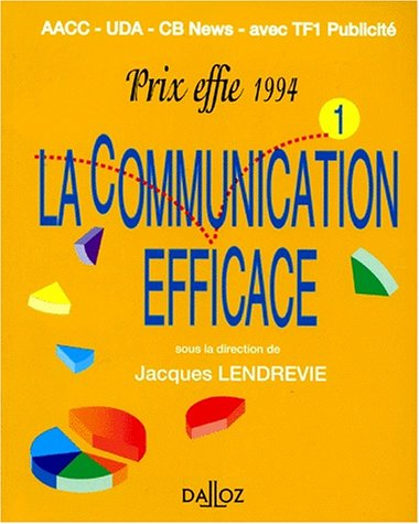 LA COMMUNICATION EFFICACE. Prix effie, Recueil des campagnes primées en 1994