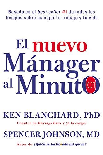 Nuevo Mánager Al Minuto (One Minute Manager - Spanish Edition): El Método Gerencial Más Popular del Mundo por Ken Blanchard