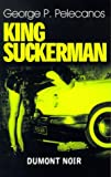 DuMont Noir, Nr.16, King Suckerman
