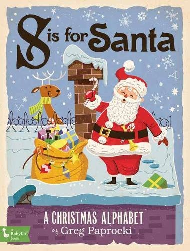 Preisvergleich Produktbild S is for Santa: A Christmas Alphabet