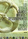 Los setenta grandes inventos y descubrimientos del mundo antiguo by Brian M. Fagan(2007-03-01)