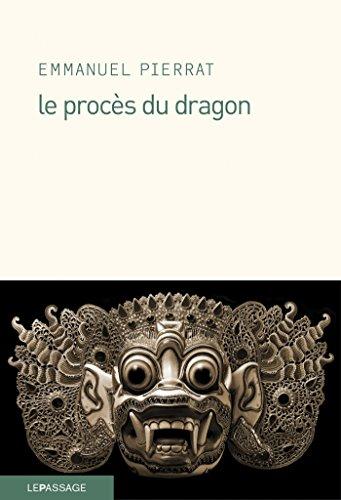 Le Procès du dragon (LITTERATURE) par Emmanuel Pierrat