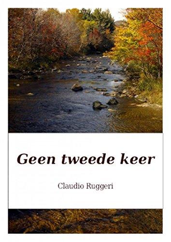 Geen tweede keer (Dutch Edition) por Claudio Ruggeri
