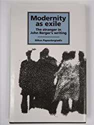 Modernity as Exile: The Stranger in John Berger's Writing