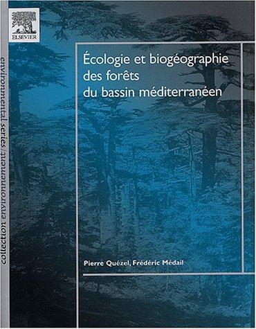 Ecologie et biogéographie des forêts du bassin méditérranéen par Pierre Quézel, Frédéric Médail