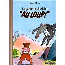 """Le garçon qui criait """"au loup"""" !"""