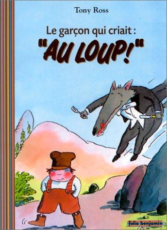 Le garçon qui criait au loup ! par Tony Ross