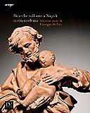 Ricerche sull'arte a Napoli in età moderna 2014. Scritti in onore di Giuseppe de Vito. Ediz. illustrata