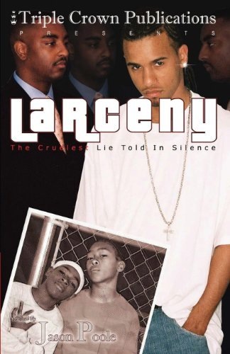 Larceny: The Cruelest Lie Told in Silence: Triple Crown Publications Presents by Jason Poole (2004-07-30)
