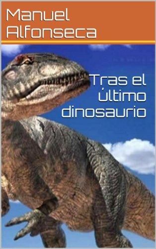 Descargar Libro Tras el último dinosaurio de Manuel Alfonseca