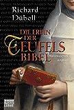 Die Erbin der Teufelsbibel: Historischer Roman (Historische Liebesromane. Bastei Lübbe Taschenbücher)