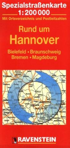 Rund um Hannover: Bielefeld, Braunschweig, Bremen, Magdeburg. Spezialstrassenkarte mit Ortsverzeichnis. 1:200000