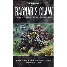 Ragnar's Claw (Space Wolf Saga) by William King (2004-04-01)