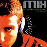 Mix : Les Musiques �lectroniques