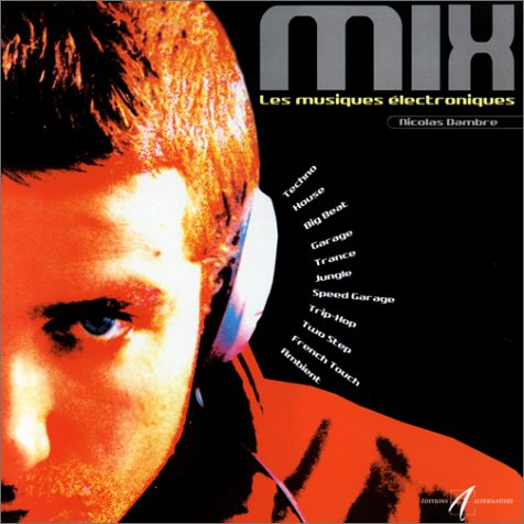 Mix : Les Musiques électroniques