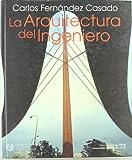Arquitectura del ingeniero, la (Ciencias Humanidades Ingen)