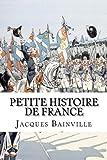 Petite Histoire de France: pour enfants. mais pas seulement