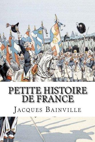 Petite Histoire de France: pour enfants. mais pas seulement par Jacques Bainville