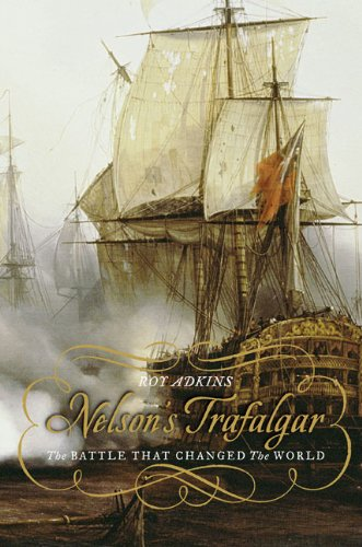 Nelson's Trafalgar: The Battle That Changed the World