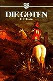 Die Goten. Ostgermanen - Die Völker der Gotischen Gruppe -