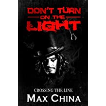 Don't Turn on The Light: Crossing the Line: Sometimes you're better off in the dark!