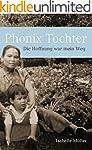 Phönix Tochter: Die Hoffnung war mein...