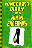 #4: Minecraft: Diary Wimpy Enderman: Legendary Minecraft Diary. An Unnoficial Minecraft Novel Book For Children (Minecraft Books)
