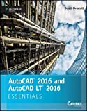 AutoCAD 2016 and AutoCAD LT 2016 Essentials: Autodesk Official Press (SYBEX)