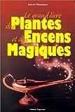 le grand livre des plantes et encens magiques