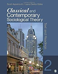 Classical and Contemporary Sociological Theory: Text and Readings by Appelrouth, Scott A., Edles, Laura D. (Desfor) 2nd (second) (2011) Paperback
