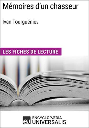 Mémoires d'un chasseur d'ivan tourguéniev: les fiches de lecture d'universalis (french edition)