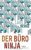 Buchinformationen und Rezensionen zu Der Büro-Ninja: Roman von Lars Berge