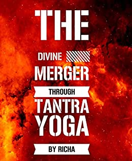 The divine merger through tantra yoga (English Edition ...