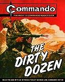 "Commando: The Dirty Dozen: The Best 12 ""Commando Books of All Time"