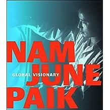 Nam June Paik: Global Visionary