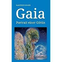 Gaia: Portrait einer Göttin