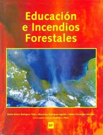 Educacion E Incendios Forestales por Dante Arturo Rodriguez Trejo